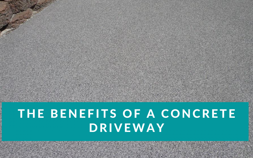 The Benefits Of A Concrete Driveway