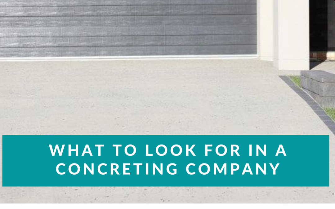 What to Look for in a Concreting Company
